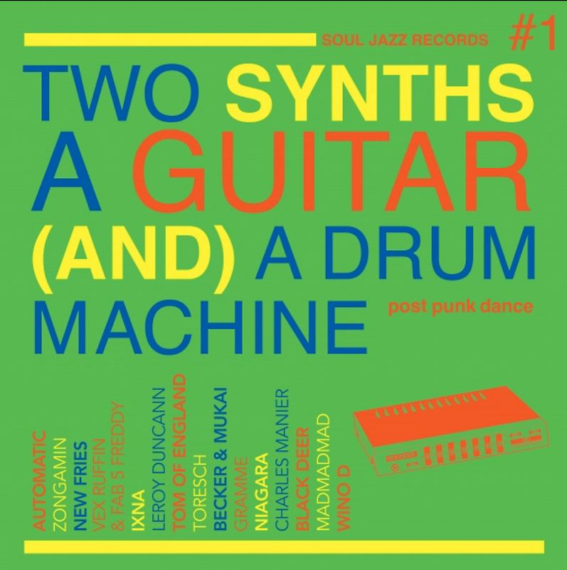 Various Artists : Soul Jazz - Two Synths, A Guitar (And) A Drum Machine - Post Punk Dance Vol. 1