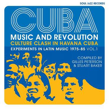 Various Artists - Soul Jazz :  Cuba: Music and Revolution: Culture Clash in Havana: Experiments in Latin Music 1975-85 Vol. 1
