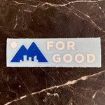 Load image into Gallery viewer, 'For Good' Sticker