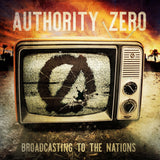 Authority Zero - Broadcasting To The Nations LP