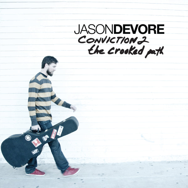 Jason DeVore - Conviction Volume 2 The Crooked Path CD