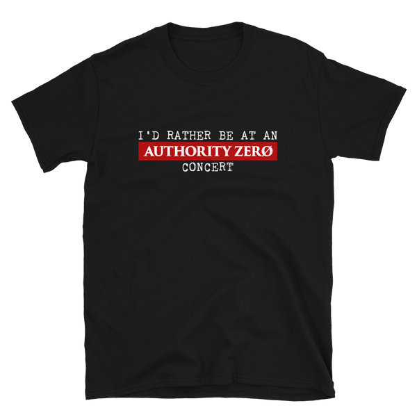 Authority Zero - I'D Rather Short-Sleeve Unisex T-Shirt