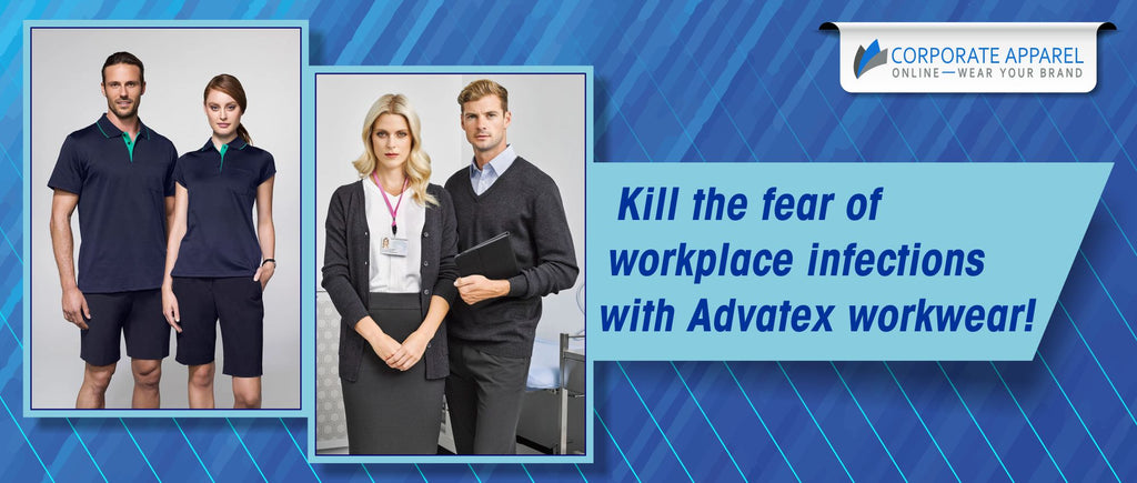 Kill the fear of workplace infections with Advatex workwear!