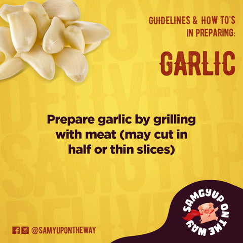 Prepare garlic by grilling with meat (may cut in half or thin slices)