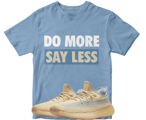 Do More Say Less
