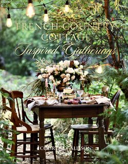 French Country Cottage: Inspired Gathering