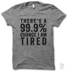 99 Percent Tired