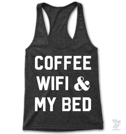 Coffee Wifi My Bed Racerback