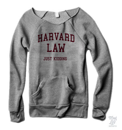 Harvard Law Just Kidding Sweater