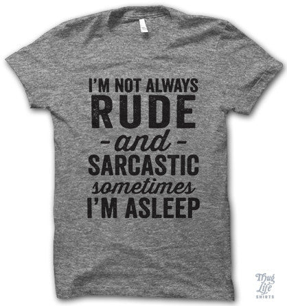 I'm Not Always Rude