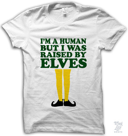 Raised By Elves Shirt