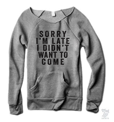 Sorry I'm Late Sweater
