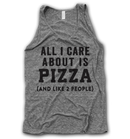 All I care about is pizza tank top