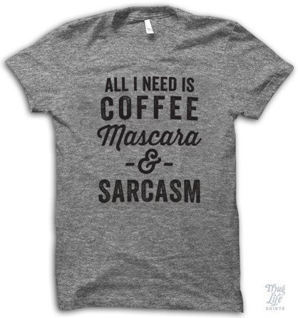 Need Coffee Mascara and Sarcasm