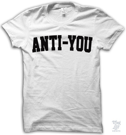 ANTI-YOU  t shirt