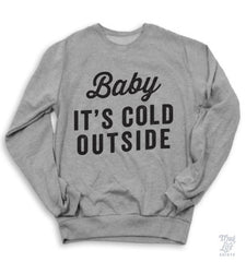 Baby It's Cold