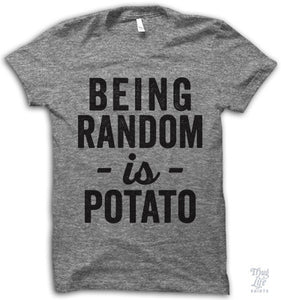 Being random is potato!