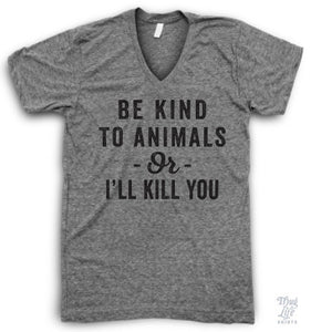 Be kind to animals or I'll kill you!