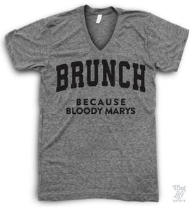 Brunch, because bloody marys V Neck Shirt