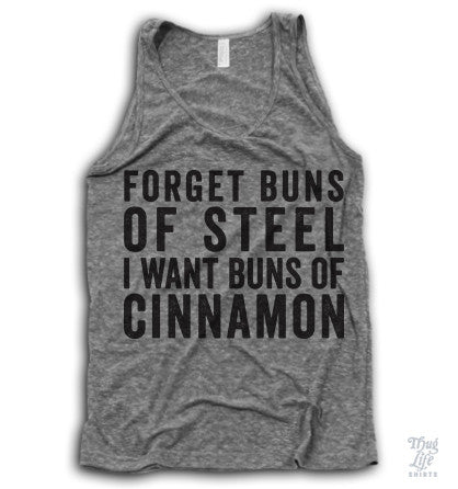 Forget buns of steel I want buns of cinnamon!