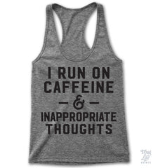 Caffeine And Inappropriate Thoughts Racerback