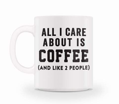 Coffee And Like 2 People Mug