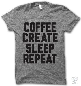 Coffee Create Sleep Repeat