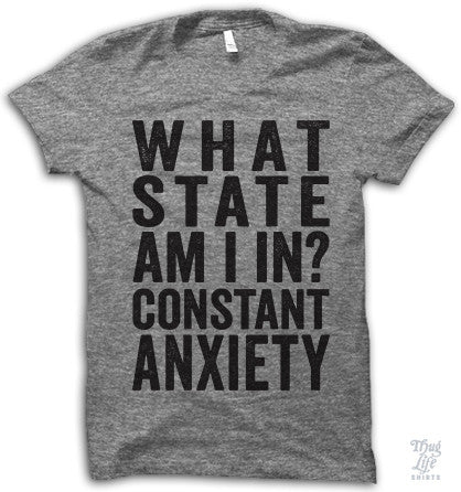 What state am I in? Constant Anxiety!