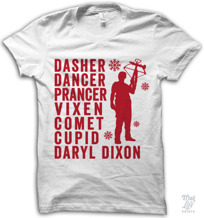 Dasher and Dancer, Prancer and Vixen, Cupid and Comet and the most famous one of all Daryl Dixon!
