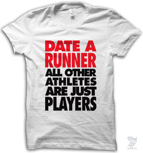 Date runner, all other athletes are just players.
