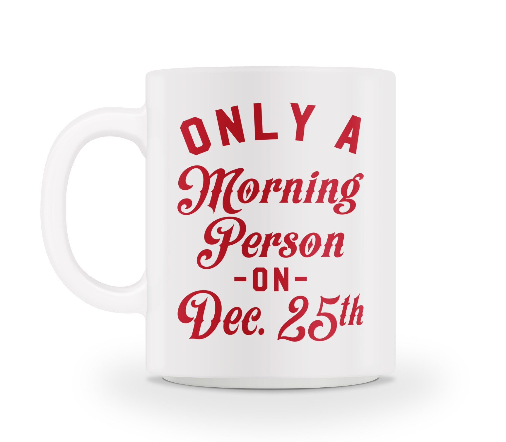 Only a morning person on December 25th!