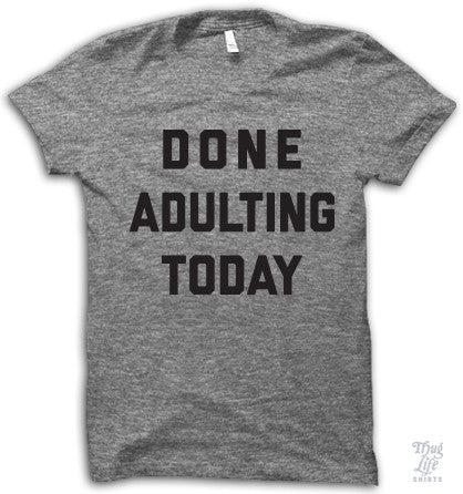 Done Adulting Today