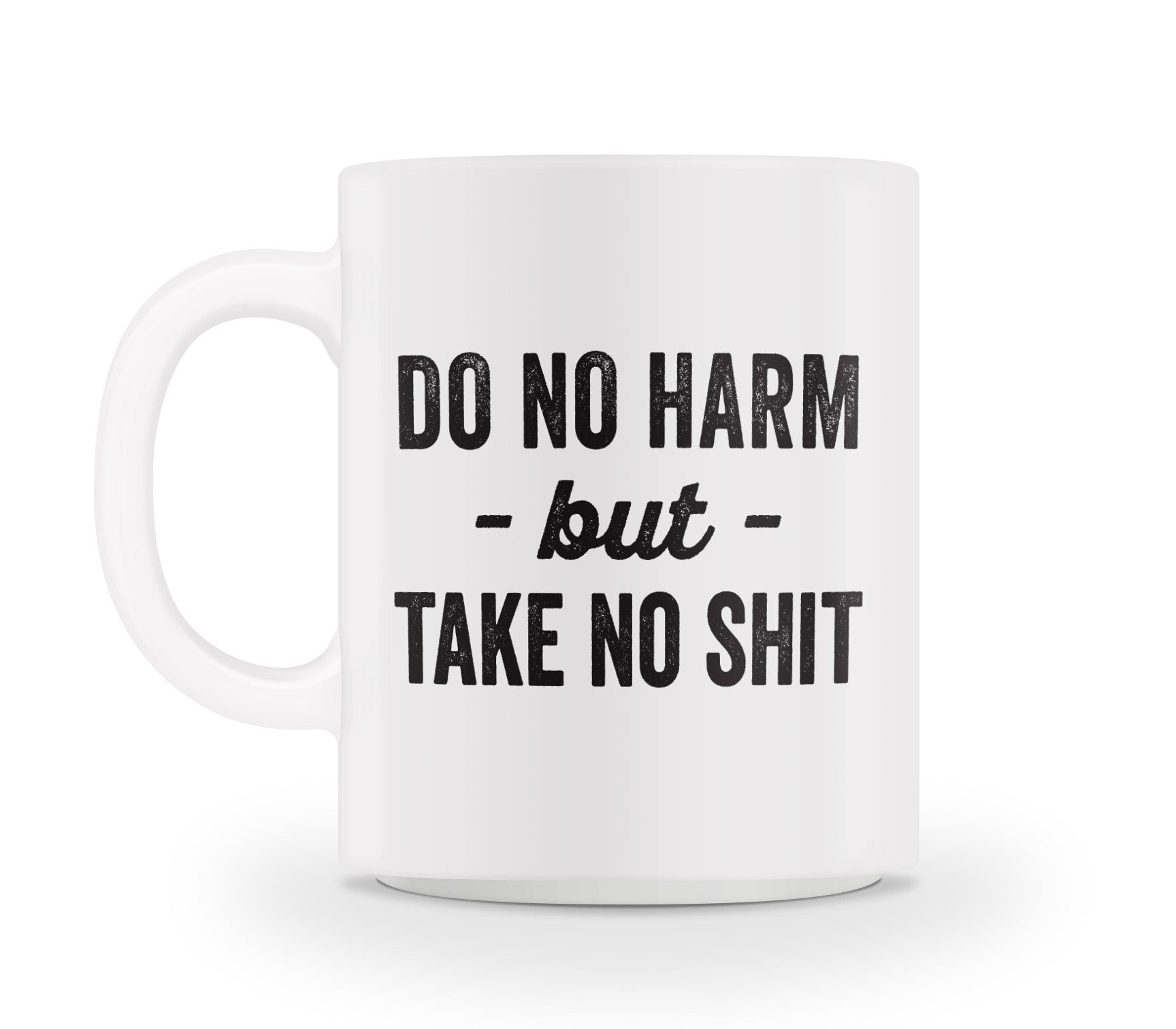 Do no harm but take no shit!