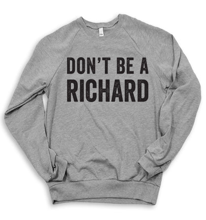 Don't Be A Richard Sweater