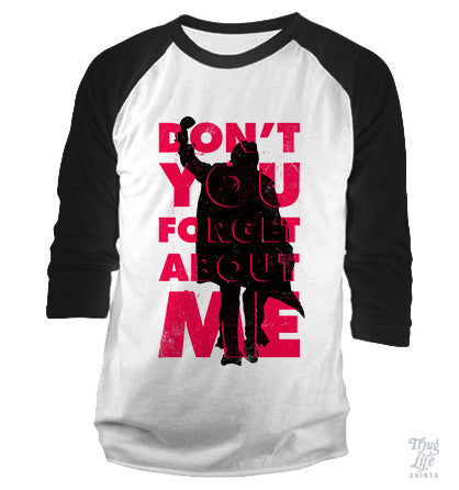 Don't You Forget About Me Baseball Shirt