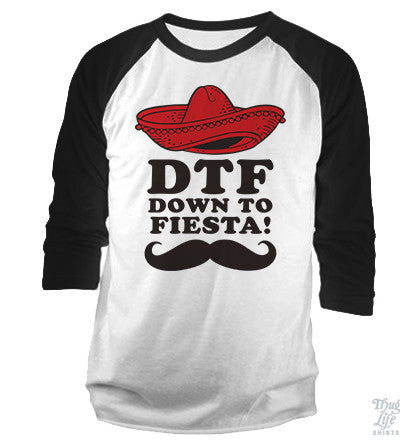 Down To Fiesta Baseball Shirt