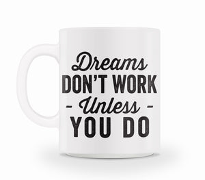 Dreams Don't Work Mug