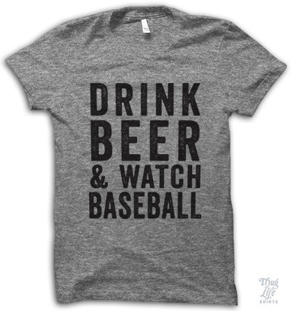 Drink Beer And Watch Baseball