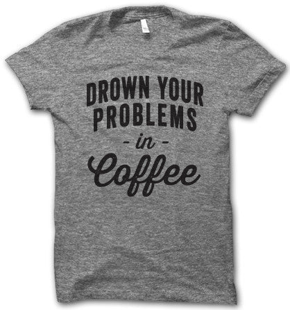 Drown Your Problems