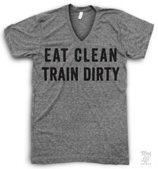 Eat Clean Train Dirty V Neck