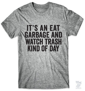 It's an eat garbage and watch trash kind of day!