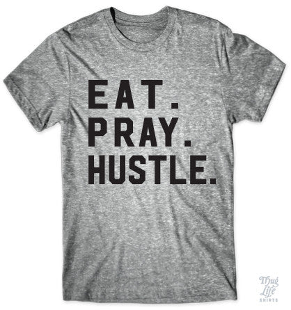 Eat. Pray. Hustle.