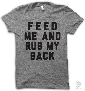 Feed Me And Rub My Back