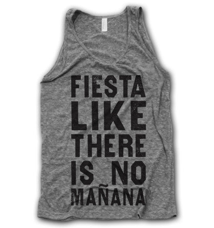 Fiesta Like There's No Manana Tank
