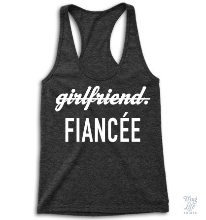 Girlfriend Fiancee Racerback