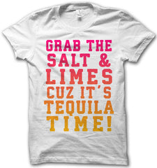 Grab The Salt And Limes Shirt