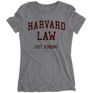 Harvard Law... Just Kidding