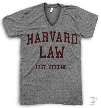 Harvard Law Just Kidding V Neck