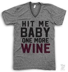Hit Me Baby One More Wine V Neck