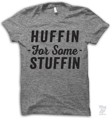 Huffin For Some Stuffin